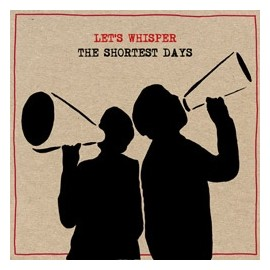 LET'S WHISPER : CD The Shortest Days