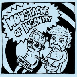 MOUSTACHE OF INSANITY : S/t