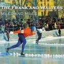 FRANK AND WALTERS (the) : CDEP Miles And Miles