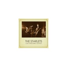 STARLETS (the) Lost And Early Songs
