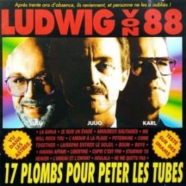 LUDWIG VON 88 : LPx2  17 Plombs Pour Péter Les Tubes