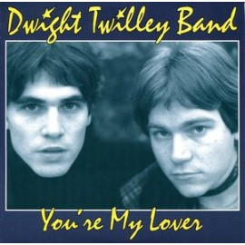 DWIGHT TWILLEY BAND : You're My Lover