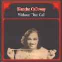 CALLOWAY Blanche : LP Without That Gal!