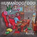 HUMAN DOGFOOD : LP Apathy