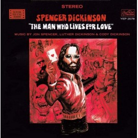 SPENCER DICKINSON : CD The Man Who Lives For Love