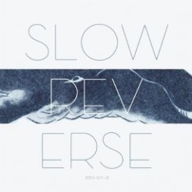 SLOW REVERSE : Deluxe Ltd Edition CD