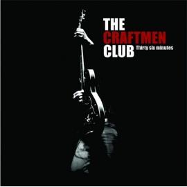 CRAFTMEN CLUB (the) : Thirty Six Minutes