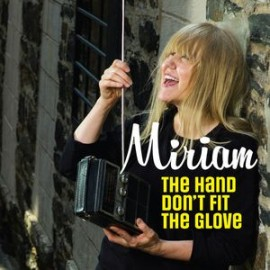 MIRIAM : The Hand Don't Fit The Glove