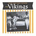VIKINGS (the) : I Need Your Lovin'