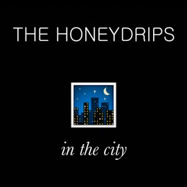 HONEYDRIPS (the) : CD In The City