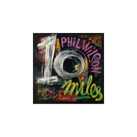 PHIL WILSON : Ten Miles