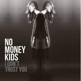NO MONEY KIDS : LP I Don't Trust You