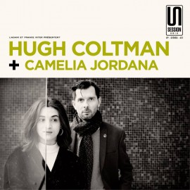 SPLIT HUGH COLTMAN / CAMELIA JORDANA : Session Unik Radio France