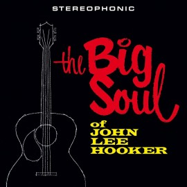 JOHN LEE HOOKER : LP The Big Soul of John Lee Hooker