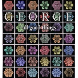 GEORGE : All Good Things