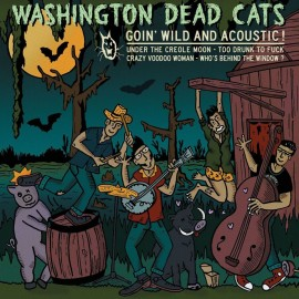 WASHINGTON DEAD CATS : Goin' Wild and Acoustic