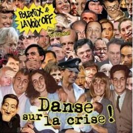 POLEMIX ET LA VOIX OFF : Danse Sur La Crise !