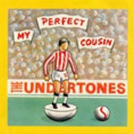 UNDERTONES (the) : My Perfect Cousin