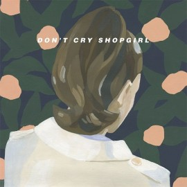 DON'T CRY SHOPGIRL : Bring Me Home