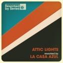ATTIC LIGHTS : Attic Lights Reworked By La Casa Azul