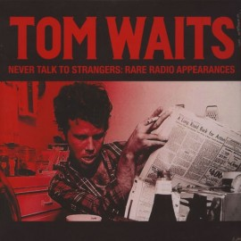WAITS Tom : LP Never Talk To Strangers : Rare Radio Appearances