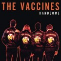 VACCINES (the) : Handsome