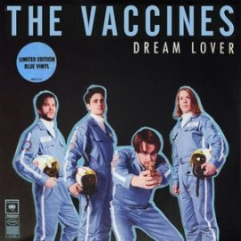 VACCINES (the) : Dream Lover