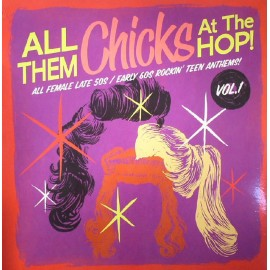 VARIOUS : LP All Them Chicks At The Hop! Vol1