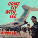 BYRON LEE AND THE DRAGONNAIRES : LP Come Fly With Lee