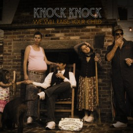 KNOCK KNOCK : CD We Will Raise Your Child