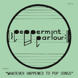 "PEPPERMINT PARLOUR : 12""EP Whatever Happened To Pop Songs"
