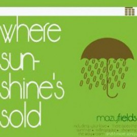 MAZYFIELDS : CD Where Sun Shine's Sold