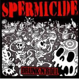 SPERMICIDE : LP+CD Drunk'N'Roll