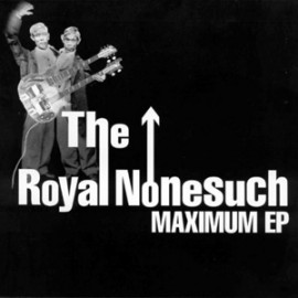 ROYAL NONSUCH (the) : Maximum Ep
