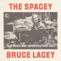 LACEY Bruce : LP The Spacey Bruce Lacey - Film Music And Improvisations Vol. 1