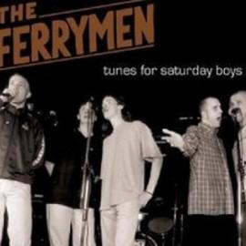 FERRYMEN (the) : CD Tunes For Saturday Boys