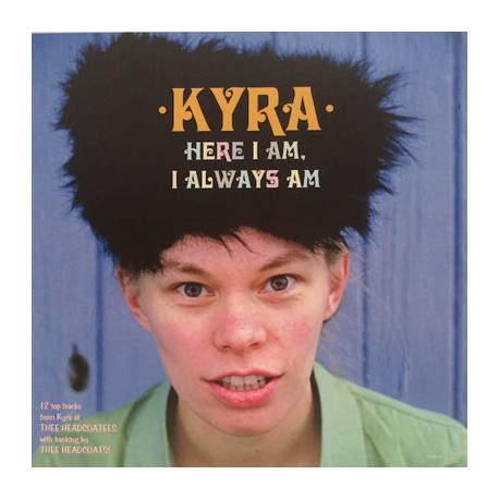 KYRA : LP Here I Am, I Always Am