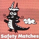 SAFETY MATCHES : Comet Song
