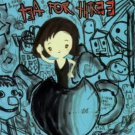 TEA FOR THREE : Nincompoops