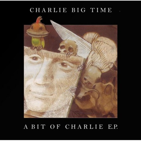 CHARLIE BIG TIME : A Bit Of Charlie EP