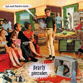 PEARLY GATECRASHERS : But Wait There's More