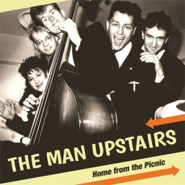 MAN UPSTAIRS (the) : LP Home from the Picnic