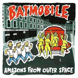 BATMOBILE : CD Amazons From Outer Space