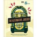 ALTERNATIVE JUKEBOX (the) : 500 Extraordinary Tracks