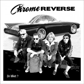 CHROME REVERSE : Do What ?