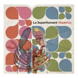 SUPERHOMARD (le) : LP Maplekey