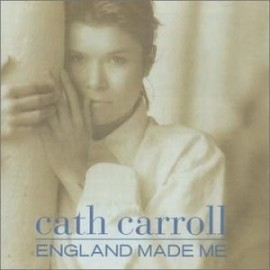 CATH CARROLL : England Made Me