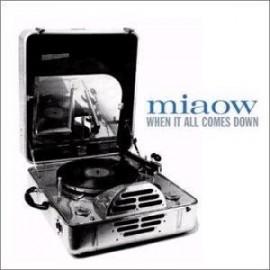 MIAOW : When It All Comes Down