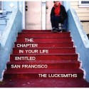 LUCKSMITHS (the) : The Chapter In Your Life Entitled San Francisco