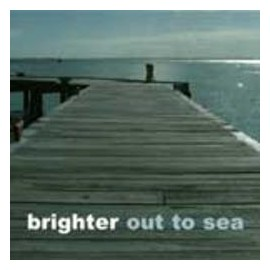 BRIGHTER : Out To Sea